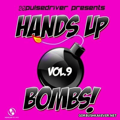 Pulsedriver presents Hands Up Bombs! vol 9 [2016]