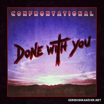 Confrontational - Done With You [2015]