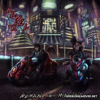 LeveL-1 - Human X Machine [2016]