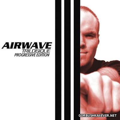 Airwave & Ozgur Can - Trilogique - Progressive Edition [2016]