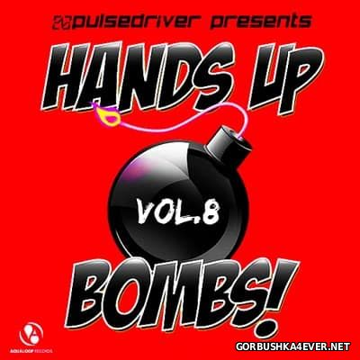 Pulsedriver presents Hands Up Bombs! vol 8 [2016]