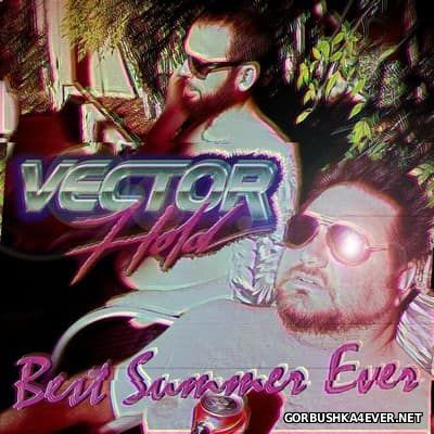 Vector Hold - Best Summer Ever [2014]
