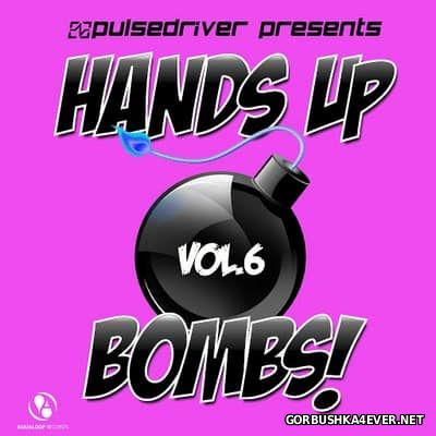 Pulsedriver presents Hands Up Bombs! vol 6 [2015]