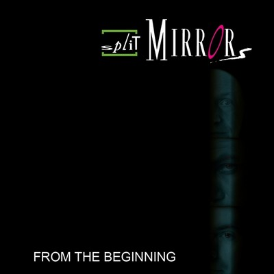 Split Mirrors - From The Beginning [2011]