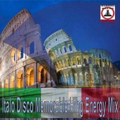Mixa Mix - ItaloDisco Memorable Hihg Energy Mix [2011]