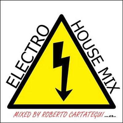 Roberto Cartategui - ElectroHouse Mix [2010]