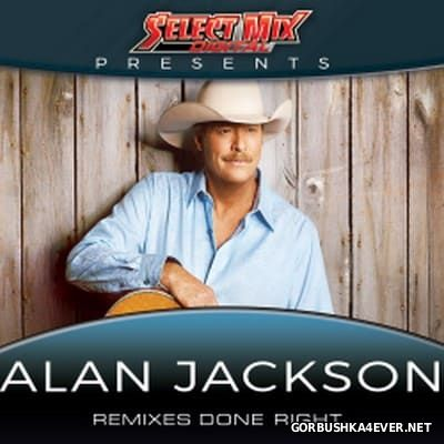 [Select Mix] Presents Alan Jackson [2016]