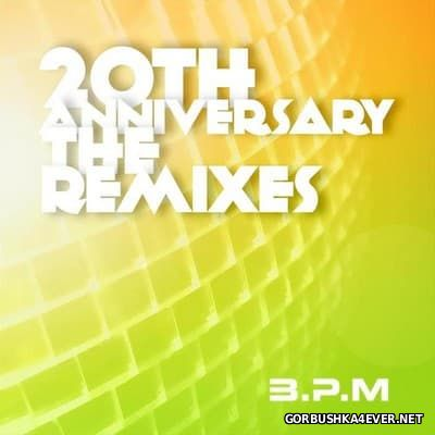 BPM - The 20th Anniversary - The Remixes [2016]