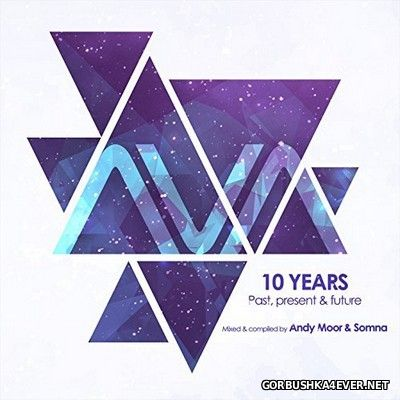 VA - AVA 10 Years - Past, Present & Future [2016] / 3xCD / Mixed By Andy Moor & Somna