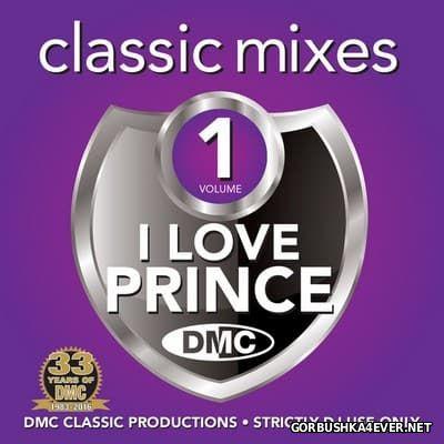 [DMC] Classic Mixes - I Love Prince - volume 01 [2016]