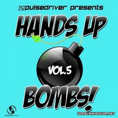 Pulsedriver presents Hands Up Bombs! vol 5 [2014]