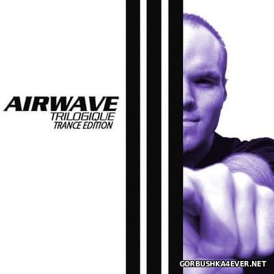 Airwave - Trilogique - Trance Edition [2016]