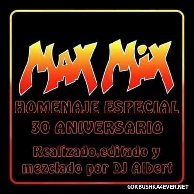 DJ Albert - Max Mix Homenaje Escpecial 30 Aniversario [2015]