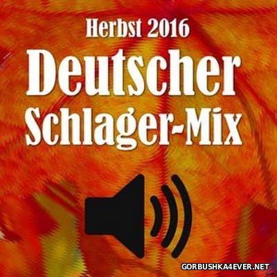 Deutscher Schlager Mix - Herbst 2016 [2016]