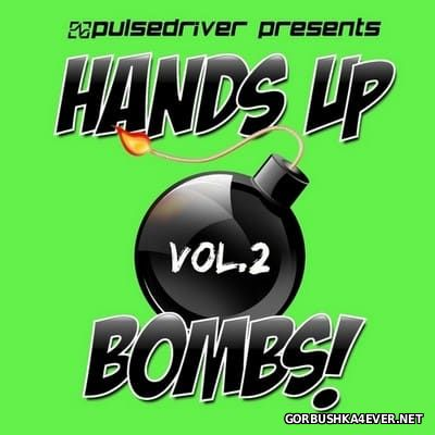 Pulsedriver presents Hands Up Bombs! vol 2 [2012]