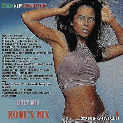 Only Mix - Kohl's Mix 1 (New Generation Italo Disco) [2016]
