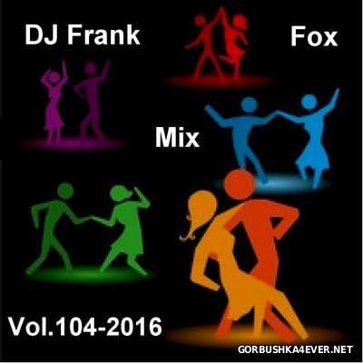 DJ Frank - Fox Mix vol 104 [2016]
