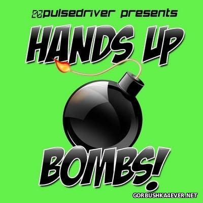 Pulsedriver presents Hands Up Bombs! vol 1 [2012]