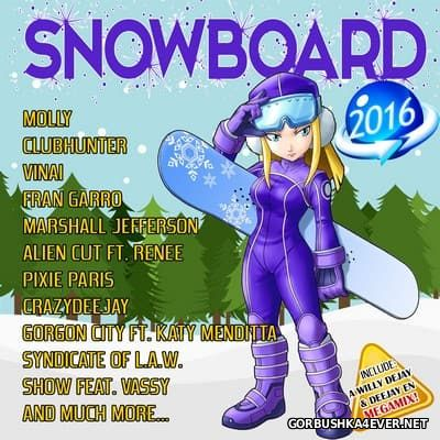 Snowboard Mix 2016 Megamix by Willy Deejay & Deejay EN