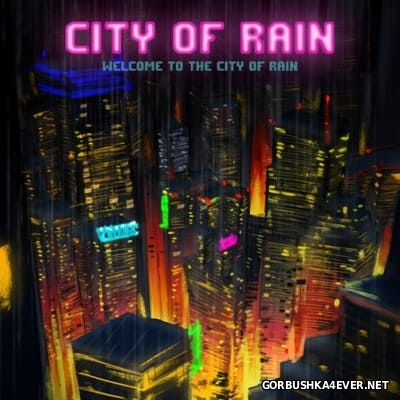 City Of Rain - Welcome to the City of Rain [2016]