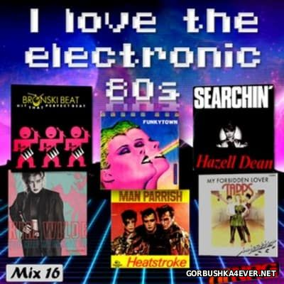 I Love The Electronic 80s Mix 16 [2016] By N-Thony-N