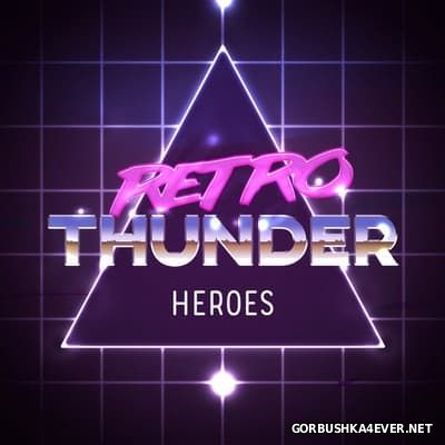 Retro Thunder - Heroes [2016]