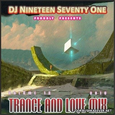 DJ Nineteen Seventy One - Trance & Love Mix vol 12 [2016]