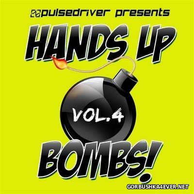 Pulsedriver presents Hands Up Bombs! vol 4 [2013]