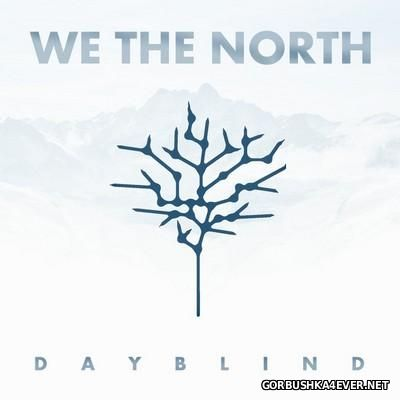 We The North - Dayblind [2016]