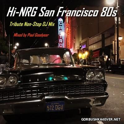 San Francisco 80s HiNRG Tribute Non-Stop Mix by Paul Goodyear