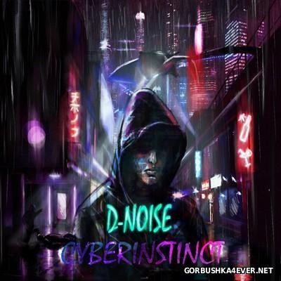 D-NOiSE - Cyber Instinct [2016]