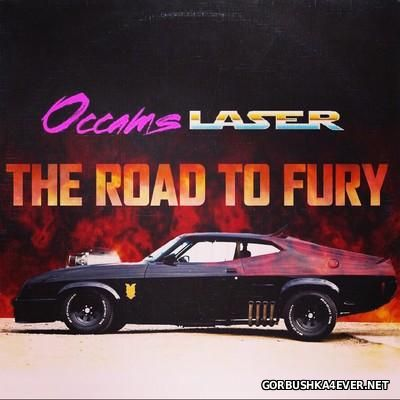 Occams LASER - The Road To Fury [2015]