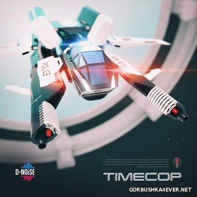 D-NOiSE - Timecop [2016]