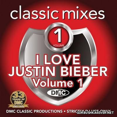 [DMC] Classic Mixes - I Love Justin Bieber vol 1 [2016]