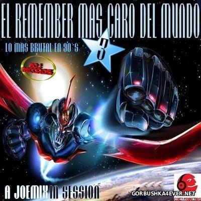 El Remember Mas Caro Del Mundo 3 [2016] by Joemix