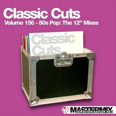 [Mastermix] Classic Cuts vol 156 (80s Pop The 12 Inch Mixes) [2016]