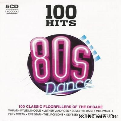 100 Hits - 80s Dance [2009] / 5xCD