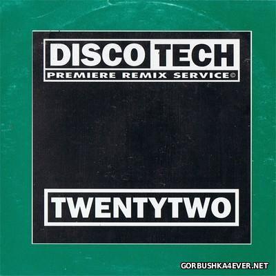 DiscoTech - 22 (TwentyTwo) [1994]