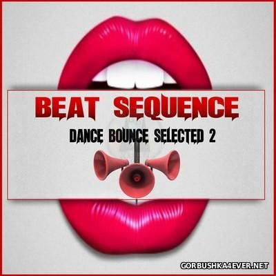 Beat Sequence - Dance Bounce Selected 2 [2016]
