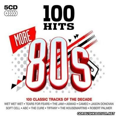 100 Hits - More 80s [2009] / 5xCD