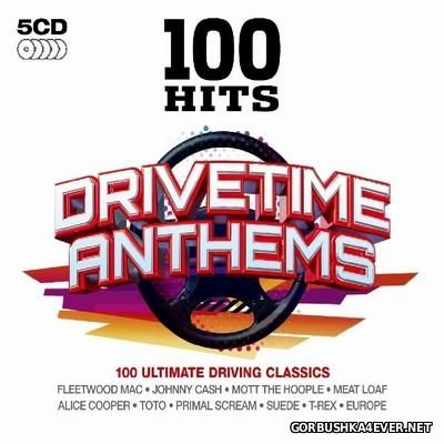 100 Hits - Drivetime Anthems [2013] / 5xCD