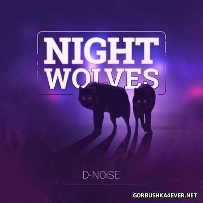 D-NOiSE - Night Wolves [2016]