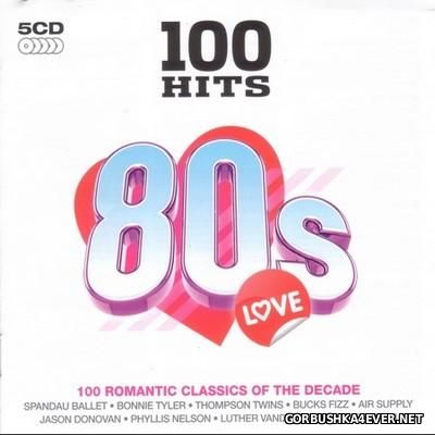 100 Hits - 80s Love [2009] / 5xCD