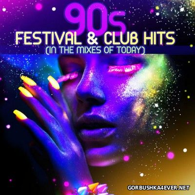 90s Festival & Club Hits (In The Mixes Of Today) [2016]