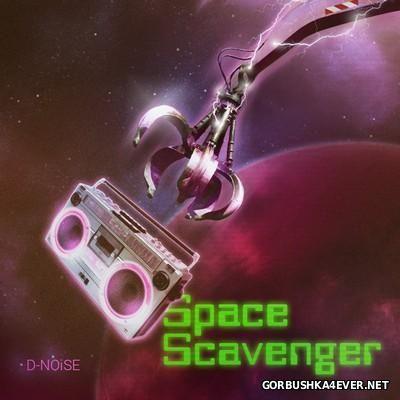 D-NOiSE - Space Scavenger [2016]