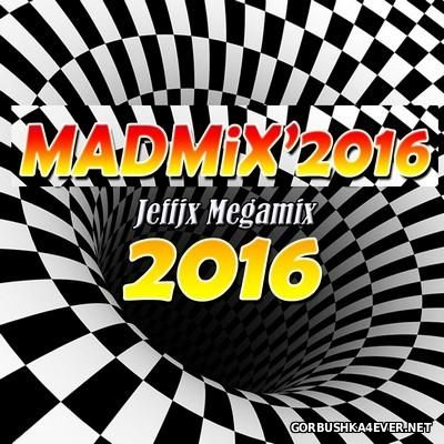 Madmix 2016 Megamix by JeffJX