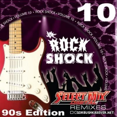[Select Mix] Rock Shock vol 10 [2016] 90s Edition