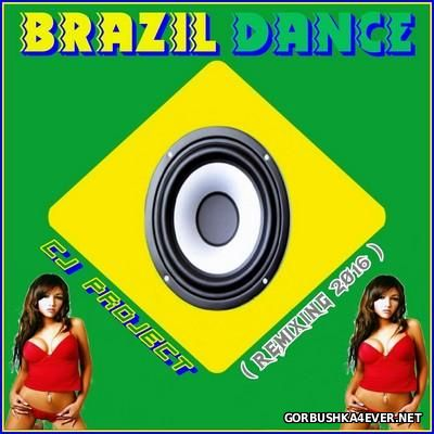 Brazil Dance (Remixed) [2016] Mixed By CJ Project