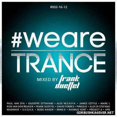 WeAreTrance #002-16-12 [2016] Mixed by Frank Dueffel