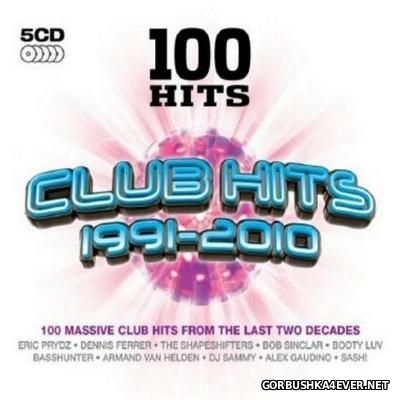 100 Hits - Club Hits 1991-2010 [2010] / 5xCD